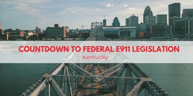 Countdown To Federal E911 Legislation: Kentucky
