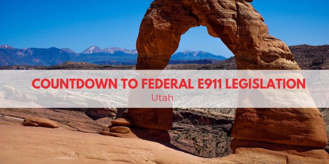 Countdown To Federal E911 Legislation: Utah