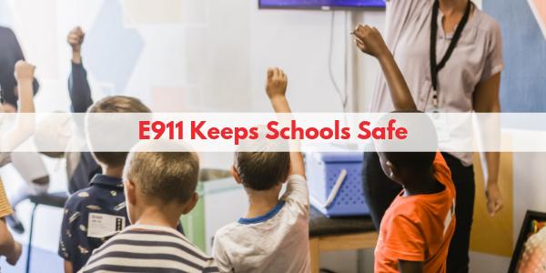 E911 Keeps Schools Safe