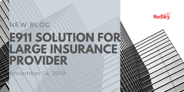 E911 Solution for Large Insurance Provider