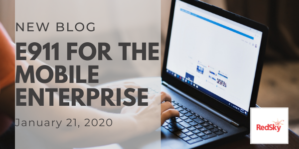 2020: E911 for the Mobile Enterprise