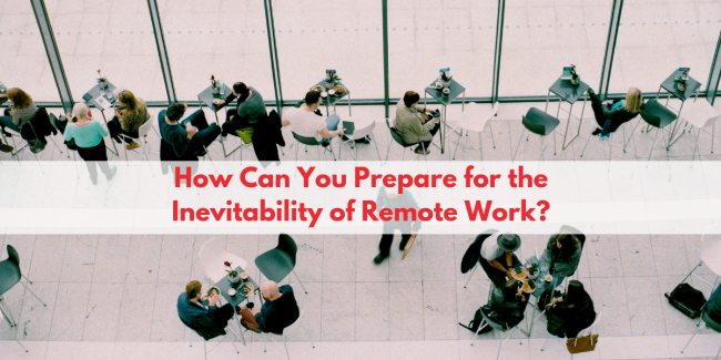 How Can I Prepare My Business for Remote Work?