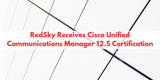 RedSky Receives Cisco Unified Communications Manager 12.5 Certification